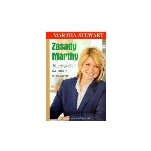 Hobby i poradniki, Zasady Marthy 10 przepisów na sukces w biznesie (opr. miękka)