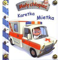 Książki dla dzieci, KARETKA MIETKA - MAŁY CHŁOPIEC (opr. twarda)