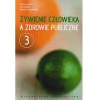 Biologia, Żywienie człowieka a zdrowie publiczne t. 3 (opr. miękka)