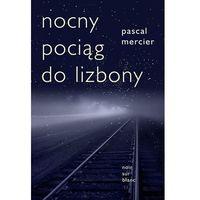 Poezja, Nocny Pociąg Do Lizbony Wyd. 3 - Pascal Mercier (opr. miękka)