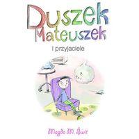 Książki dla dzieci, Duszek Mateuszek i przyjaciele (opr. broszurowa)