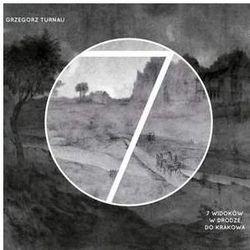 7 widoków w drodze do Krakowa - Grzegorz Turnau (Płyta CD)
