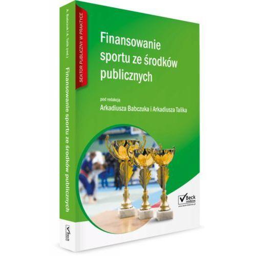 Książki prawnicze i akty prawne, Finansowanie sportu ze środków publicznych - Zamów teraz bezpośrednio od wydawcy (opr. miękka)