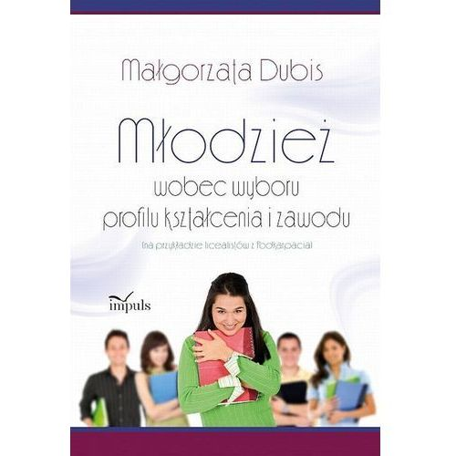 Literatura młodzieżowa, Młodzież wobec wyboru profilu kształcenia i zawodu (opr. miękka)