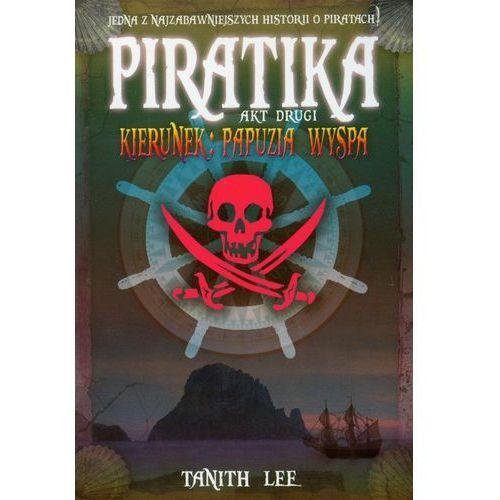 Literatura młodzieżowa, Piratika. Akt drugi (opr. miękka)