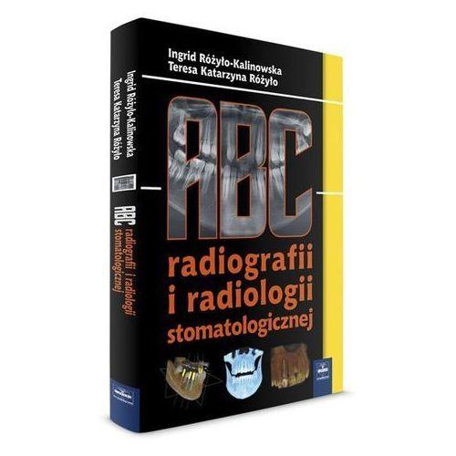 Książki medyczne, ABC radiografii i radiologii stomatologicznej NOWOŚĆ (opr. twarda)