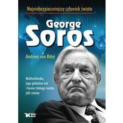 George Soros Najniebezpieczniejszy człowiek świata - Dostawa 0 zł (opr. twarda)