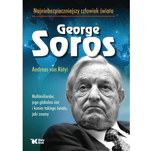 Biblioteka biznesu, George Soros Najniebezpieczniejszy człowiek świata - Dostawa 0 zł (opr. twarda)