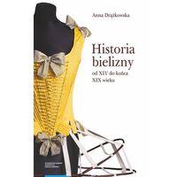 Historia, Historia bielizny od XIV do końca XIX wieku - Jeśli zamówisz do 14:00, wyślemy tego samego dnia.