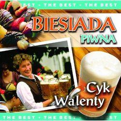 Biesiada piwna - Cyk Walenty [The Best]