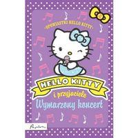 Książki dla dzieci, Hello Kitty i przyjaciele Wymarzony koncert (opr. miękka)