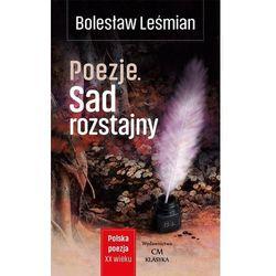 Polska poezja XXw. Poezja. Sad rozstajny (opr. miękka)