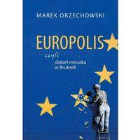 Poezja, Europolis czyli diabeł mieszka w Brukseli - Marek Orzechowski (opr. miękka)