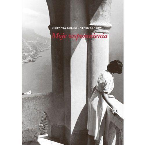 Biografie i wspomnienia, Moje wspomnienia - Stefania Kolowratnik-Seniow (opr. broszurowa)