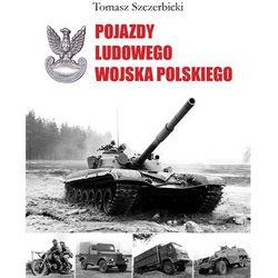Pojazdy Ludowego Wojska Polskiego - Dostępne od: 2014-11-21 (opr. twarda)