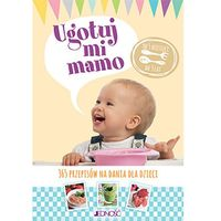 Hobby i poradniki, Ugotuj mi mamo. 365 przepisów na dania dla dzieci - Praca zbiorowa (opr. miękka)