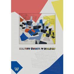 EBOOK Kultury świata w dialogu - TYSIĄCE PRODUKTÓW W ATRAKCYJNYCH CENACH (opr. miękka)