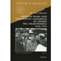 Historia, Represje wobec osób duchownych i zakonnych na terenie woj. krakowskiego (opr. twarda)