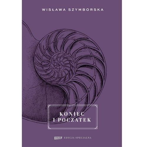 Poezja, Koniec i początek - Wisława Szymborska DARMOWA DOSTAWA KIOSK RUCHU (opr. twarda)