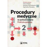 Książki medyczne, Procedury medyczne w położnictwie. Praktyka położnej. Tom 2 - No author - ebook