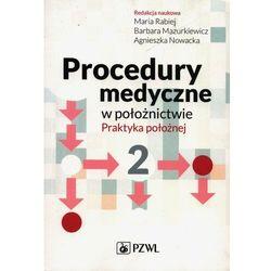 Procedury medyczne w położnictwie. Praktyka położnej. Tom 2 - No author - ebook