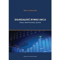 Dojrzałość rynku akcji. Istota, determinanty, pomiar - Marcin Kalinowski - ebook