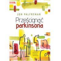 Pozostałe książki, Prześcignąć Parkinsona (opr. miękka)
