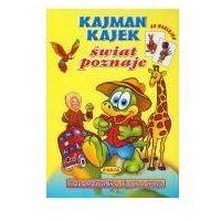 Książki dla dzieci, Kajman Kajtek świat poznaje (opr. miękka)