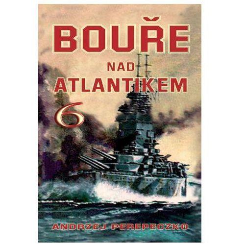 Pozostałe książki, Bouře nad Atlantikem 6 Andrzej Perepeczko