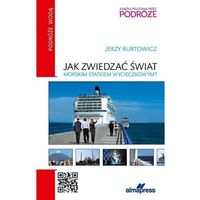 Hobby i poradniki, Jak zwiedzać świat morskim statkiem wycieczkowym - Dostępne od: 2014-12-05 (opr. miękka)