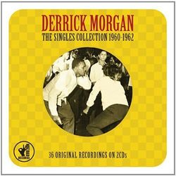 Derrick Morgan - Singles Collection'60-'62