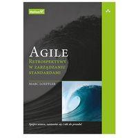 Informatyka, Agile. Retrospektywy w zarządzaniu standardami - Marc Loeffler (opr. broszurowa)