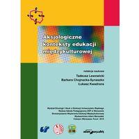 Pedagogika, Aksjologiczne konteksty edukacji międzykulturowej - Wysyłka od 3,99 - porównuj ceny z wysyłką (opr. miękka)