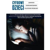 Pedagogika, Cyfrowe dzieci Zjawisko, uwarunkowania, kluczowe problemy (opr. miękka)