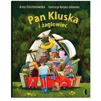 Książki dla dzieci, Pan kluska i żaglowiec (opr. twarda)