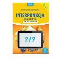 Książki dla dzieci, Interpunkcja dla ucznia Tablice i ćwiczenia (opr. miękka)