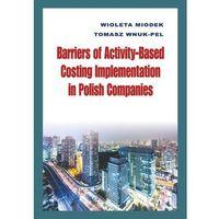 Biblioteka biznesu, Barriers of Activity-Based Costing Implementation in Polish Companies (opr. twarda)