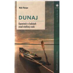 Dunaj. Historie ludzi znad wielkiej rzeki (opr. miękka)