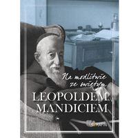 Książki religijne, Na modlitwie ze świętym Leopoldem Mandiciem - Praca zbiorowa (opr. broszurowa)