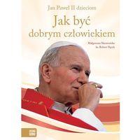 Książki dla dzieci, Jak być dobrym człowiekiem - Małgorzata Skowrońska, ks. (opr. twarda)