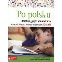 Po polsku 2 Literatura język komunikacja Podręcznik (opr. miękka)