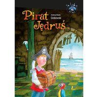 Książki dla dzieci, Pirat Jędruś - Wysyłka od 3,99 - porównuj ceny z wysyłką (opr. twarda)