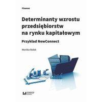 Biblioteka biznesu, Determinanty wzrostu przedsiębiorstw na rynku kapitałowym - Monika Bolek - ebook