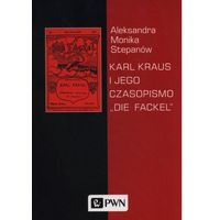 """Gazety i czasopisma, Karl Kraus i jego czasopismo """"Die Fackel"""" (opr. miękka)"""