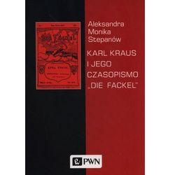 """Karl Kraus i jego czasopismo """"Die Fackel"""" (opr. miękka)"""