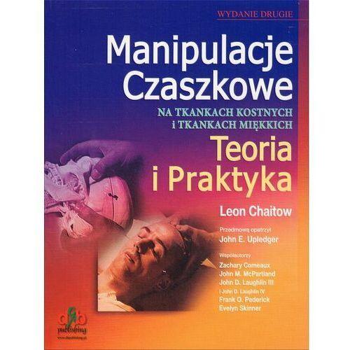 Książki medyczne, Manipulacje Czaszkowe Teoria i praktyka (opr. miękka)