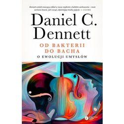 Od bakterii do Bacha. O ewolucji umysłów - Daniel C. Dennett (opr. twarda)