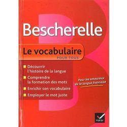 Bescherelle Le vocabulaire pour tous (opr. twarda)
