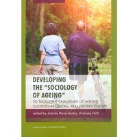 Socjologia, Developing the sociology of ageing (opr. miękka)