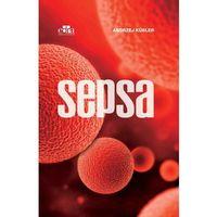 Książki o zdrowiu, medycynie i urodzie, Sepsa (opr. twarda)